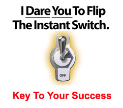The Instant Switch Success