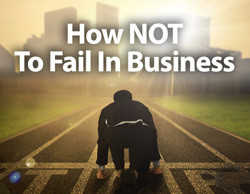 How not to fail in business